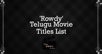 'Rowdy' Telugu Movie Titles List